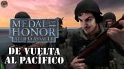 De vuelta al pacífico | Medal of Honor Pacific Assault